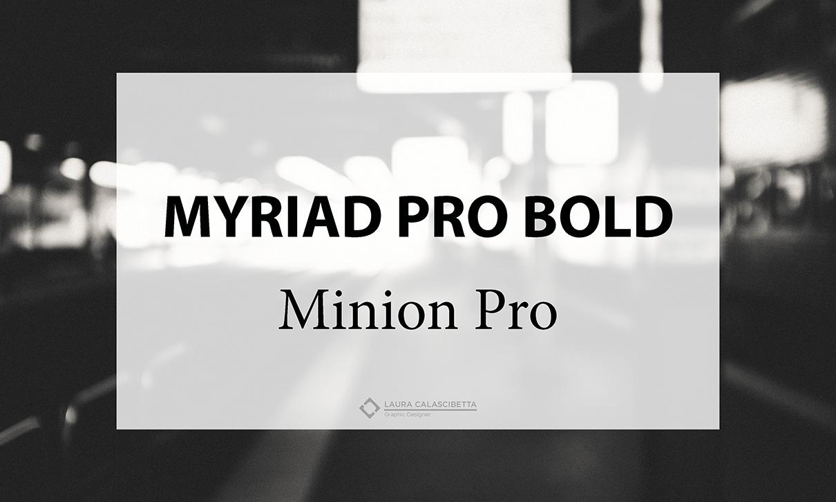 myriad pro bold e minion pro, laura calascibetta graphic designer