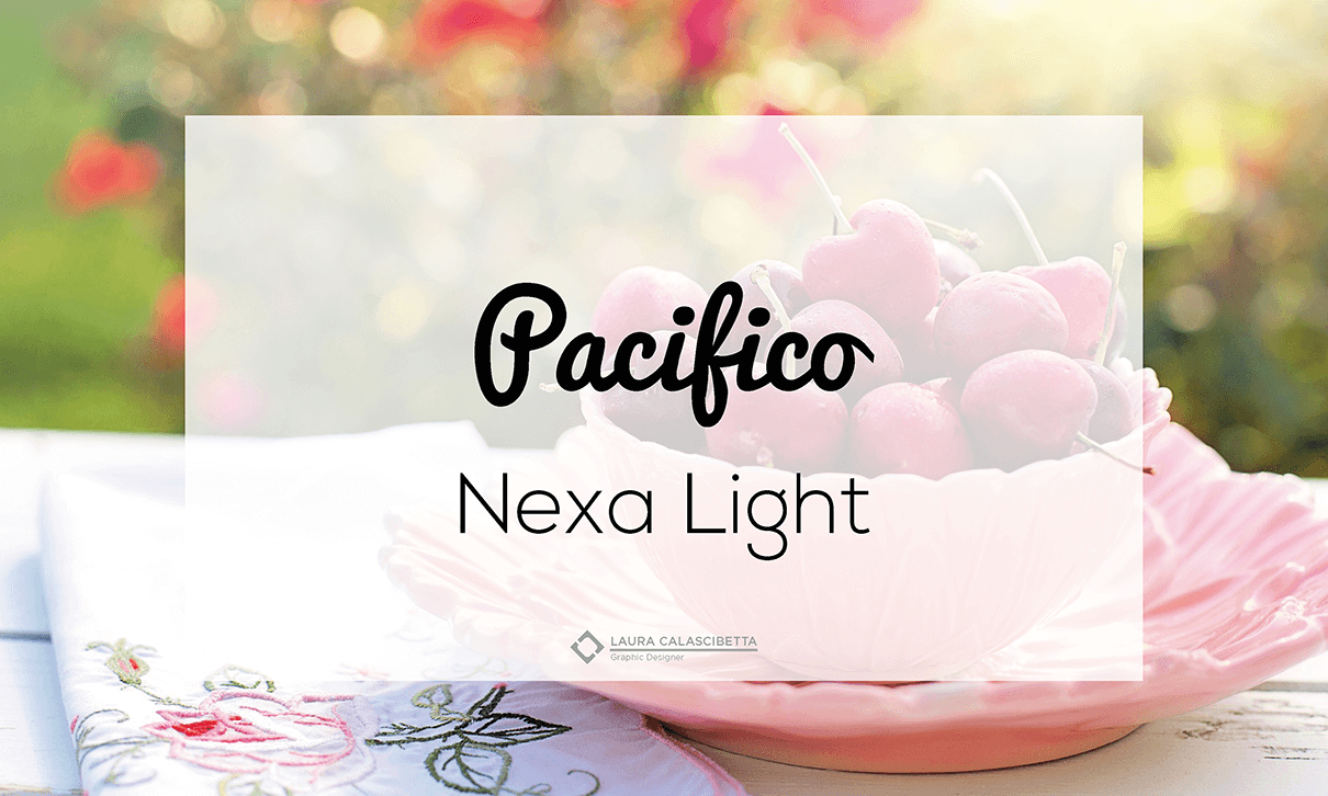 pacifico e nexa light, laura calascibetta graphic designer
