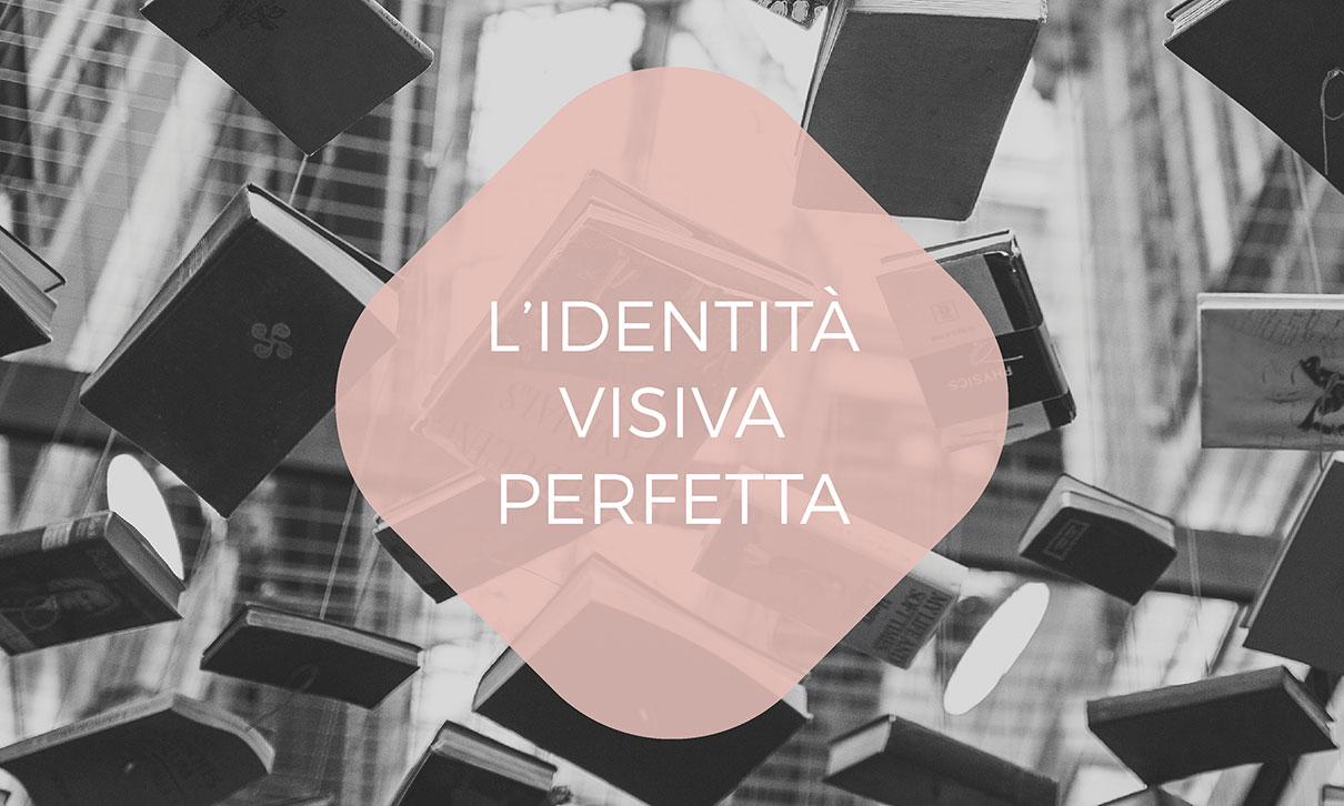 L'identità visiva perfetta, blog post di Laura Calascibetta graphic designer