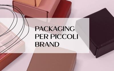 Packaging per piccoli brand