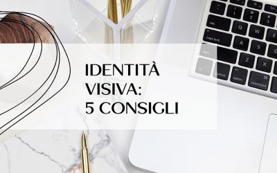 5 consigli per avere un'identità visiva professionale