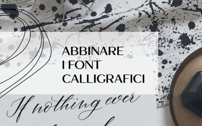 Abbinare i font calligrafici: consigli pratici e una piccola selezione