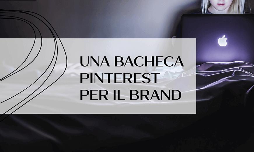 Come creare una bacheca Pinterest per il tuo brand